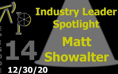 Industry Leader Spotlight – Episode 14: Matt Showalter