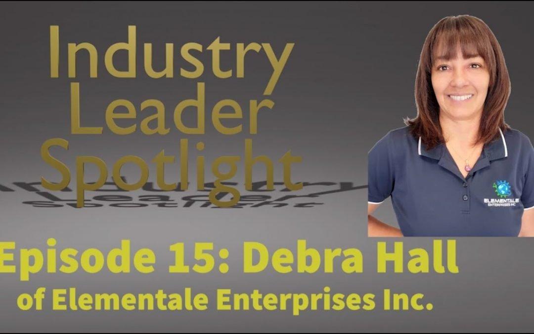 Industry Leader Spotlight – Episode 15: Debra Hall